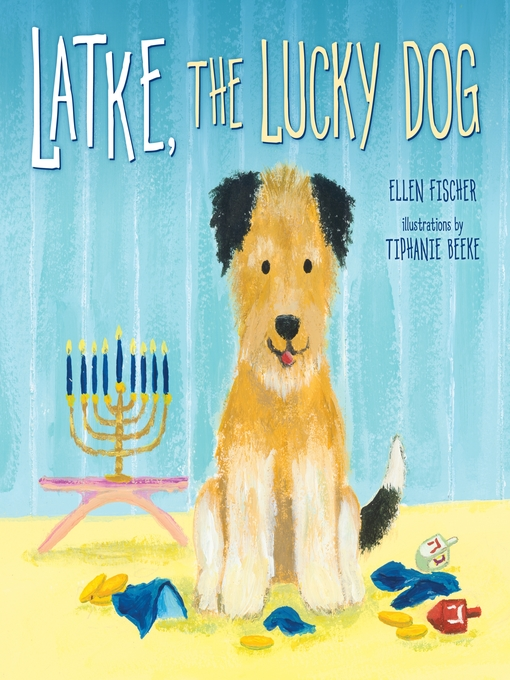 Title details for Latke, the Lucky Dog by Ellen Fischer - Available