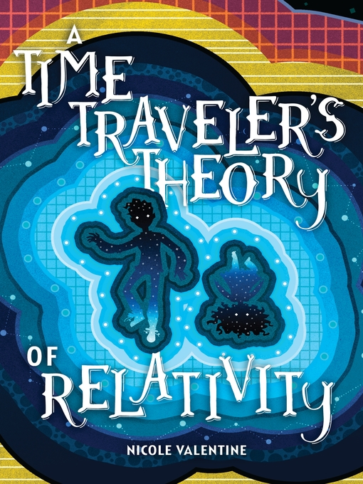 Title details for A Time Traveler's Theory of Relativity by Nicole Valentine - Available