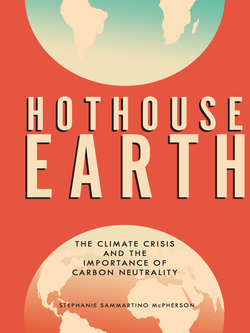 Title details for Hothouse Earth by Stephanie Sammartino McPherson - Available