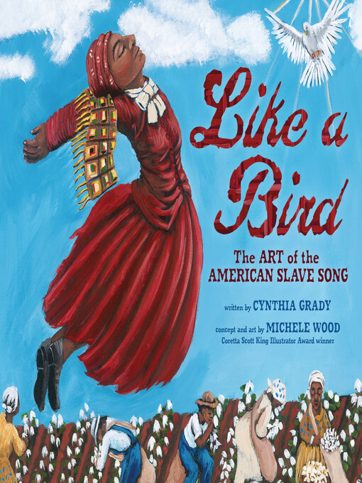 Like a Bird The Art of the American Slave Song  by Cynthia Grady