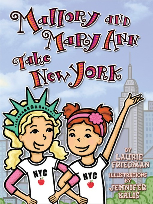 Title details for Mallory and Mary Ann Take New York by Laurie Friedman - Available