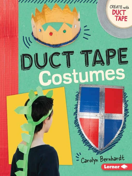 Title details for Duct Tape Costumes by Carolyn Bernhardt - Available
