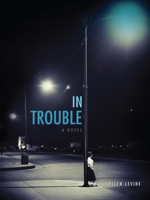 Title details for In Trouble by Ellen Levine - Available