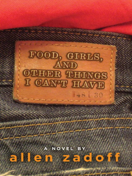 Cover of Food, Girls, and Other Things I Can't Have