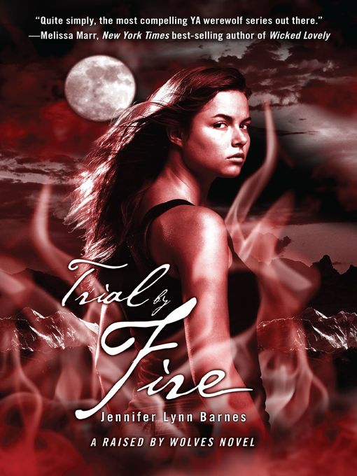 Title details for Trial by Fire by Jennifer Lynn Barnes - Available