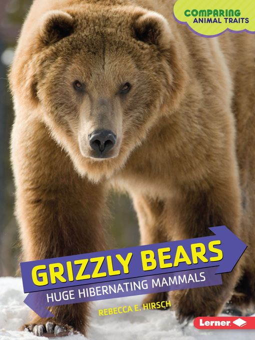 Grizzly Bears - Orange County Library System - OverDrive