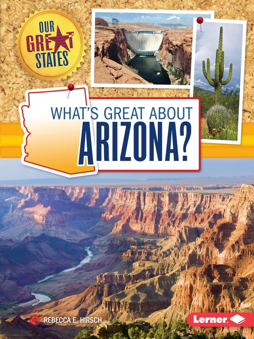 Title details for What's Great about Arizona? by Rebecca E. Hirsch - Wait list