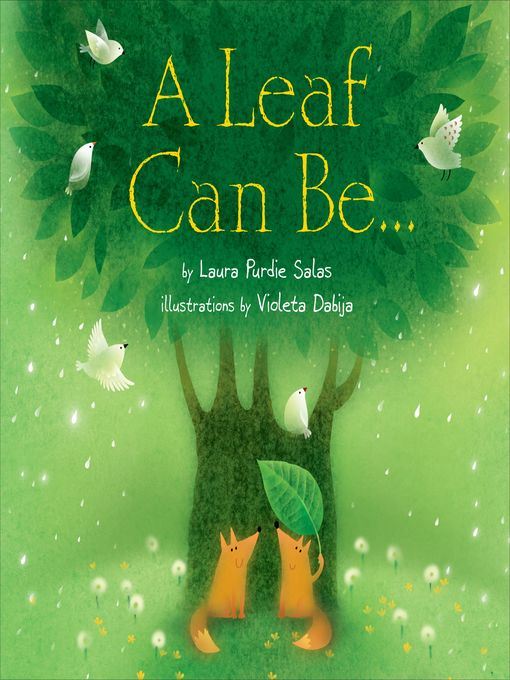 Title details for A Leaf Can Be . . . by Laura Purdie Salas - Available