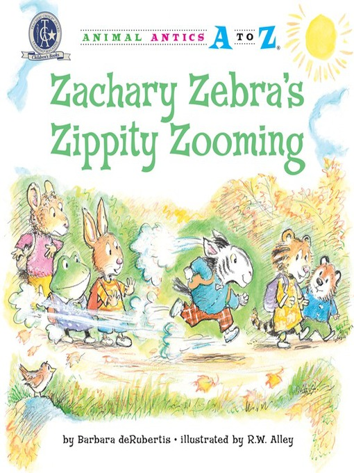 Title details for Zachary Zebra's Zippity Zooming by Barbara deRubertis - Available