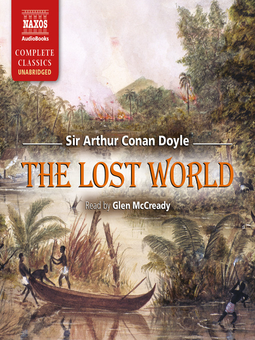 Title details for The Lost World by Sir Arthur Conan Doyle - Available