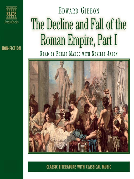 an analysis of edward gibbons decline and fall on the roman empire Edward gibbon the history of the decline and fall of the roman empire selective summary and notes by michael mcgoodwin, prepared 1997.