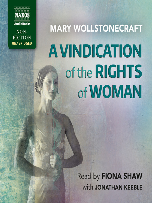 an analysis of the book a vindication of the rights of woman by mary wollstonecraft Mary wollstonecraft was an english writer who advocated for women's equality her book a vindication of the rights of woman pressed for educational reforms.