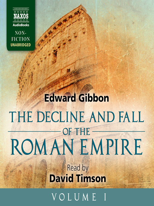 Title details for The Decline and Fall of the Roman Empire, Volume I by Edward Gibbon - Available