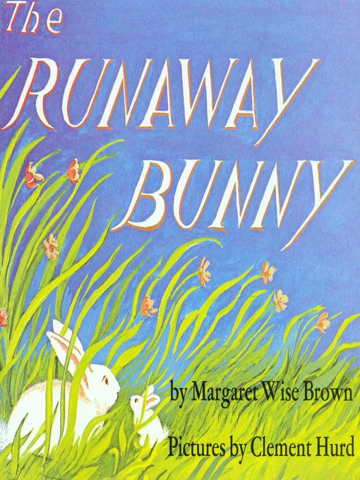 Title details for The Runaway Bunny by Margaret Wise Brown - Wait list