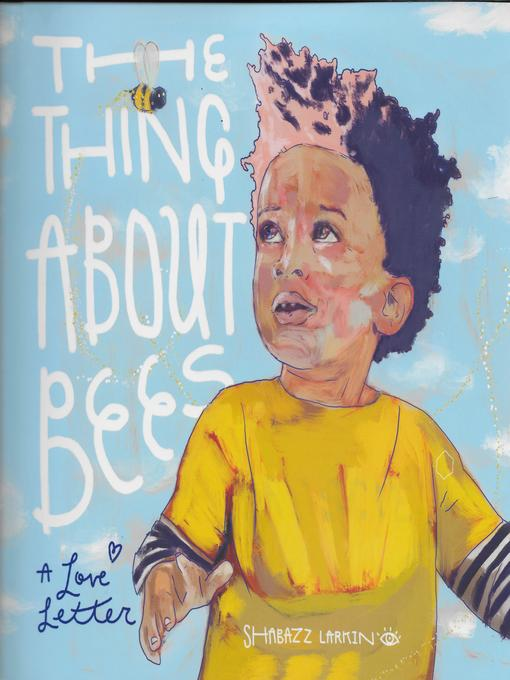 Title details for The Thing About Bees by Shabazz Larkin - Wait list