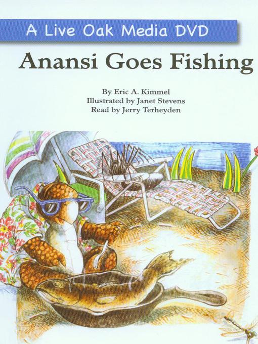 Title details for Anansi Goes Fishing by Eric Kimmel - Available