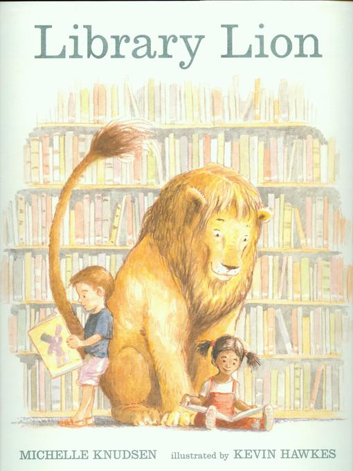 Title details for Library Lion by Michelle Knudsen - Available