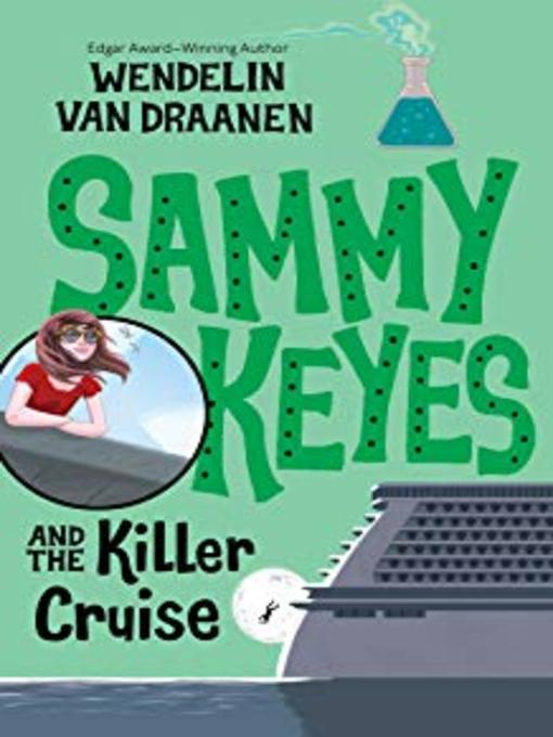 Title details for Sammy Keyes and the Killer Cruise by Wendelin Van Draanen - Available