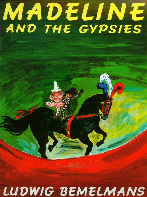 Title details for Madeline and the Gypsies by Ludwig Bemelmans - Wait list