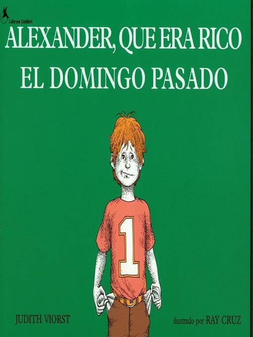 Title details for Alexander Que Era Rico El Domingo Pasado by Judith Viorst - Available