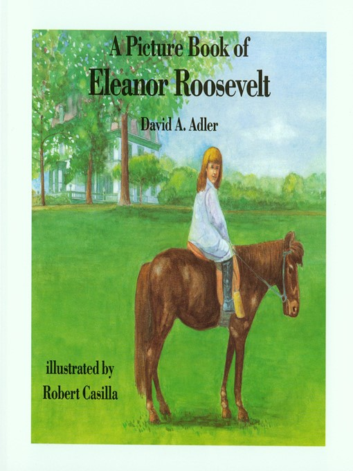 Title details for A Picture Book of Eleanor Roosevelt by David A. Adler - Available
