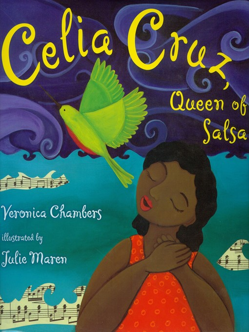 Title details for Celia Cruz, Queen of Salsa by Veronica Chambers - Wait list
