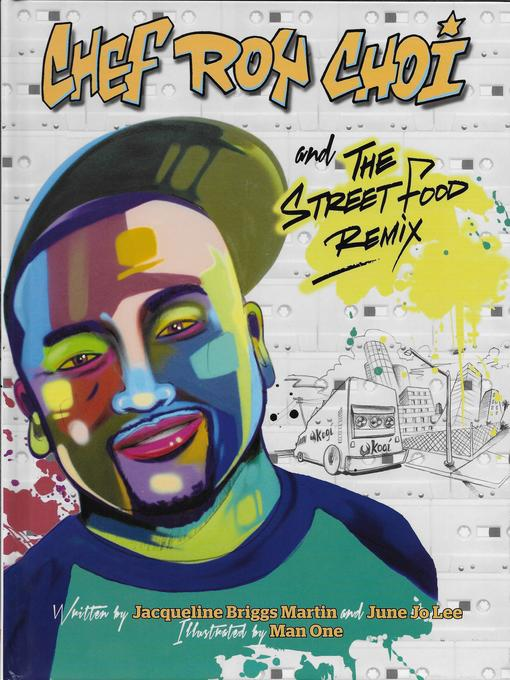 Title details for Chef Roy Choi and the Street Food Remix by Jacqueline Briggs Martin - Available
