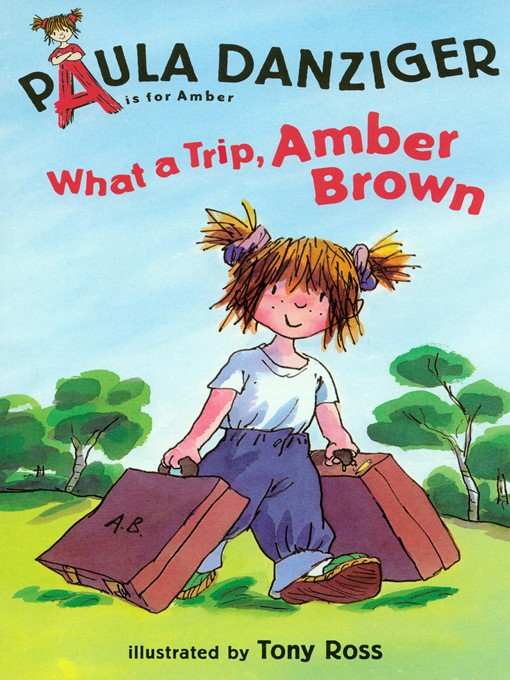 Title details for What a Trip, Amber Brown by Paula Danziger - Available