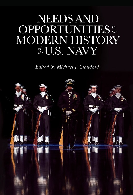 Cover of Needs and Opportunities in the Modern History of the U.S. Navy