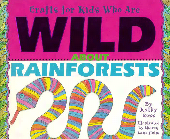 Title details for Crafts for Kids Who Are Wild about Rainforests by Kathy Ross - Available