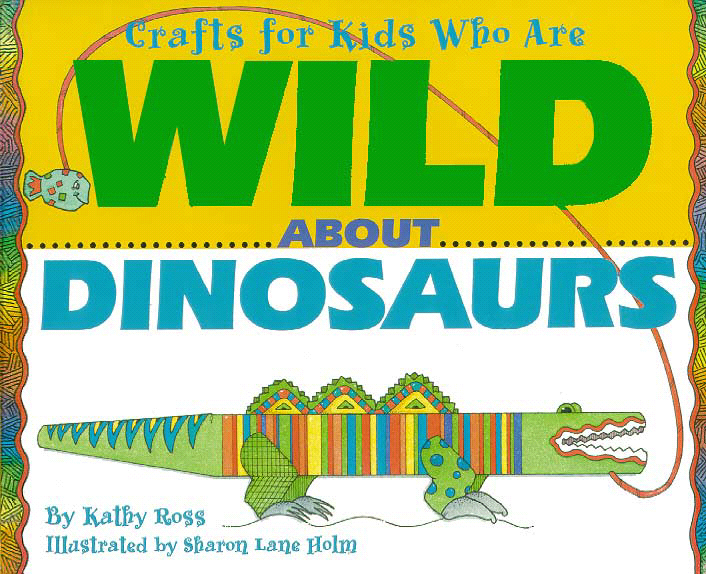 Title details for Crafts for Kids Who Are Wild about Dinosaurs by Kathy Ross - Available