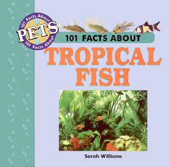 Title details for 101 Facts about Pets: Tropical Fish by Sarah Williams - Available