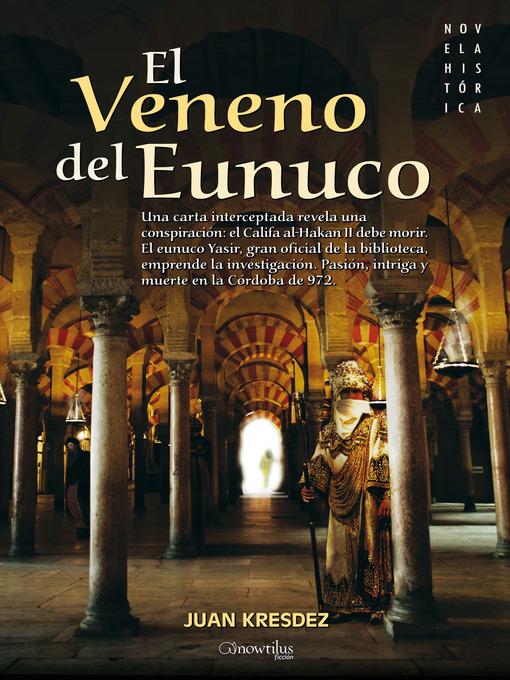 Title details for El veneno del Eunuco by Juan Kresdez - Available
