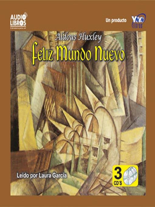 Title details for Feliz Mundo Nuevo by Aldous Huxley - Available