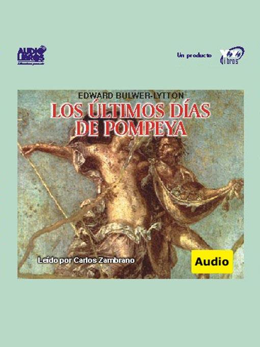 Title details for Los Últimos Días De Pompeya by Edward Bulwer Lytton - Available