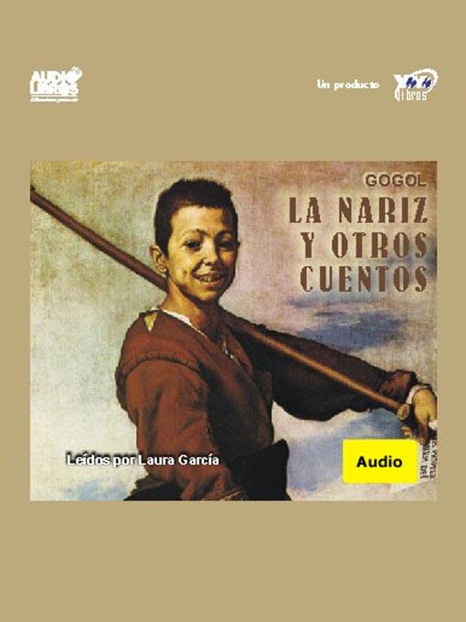 Title details for La Nariz Y Otro Cuentos by Nicolas Gogol - Available