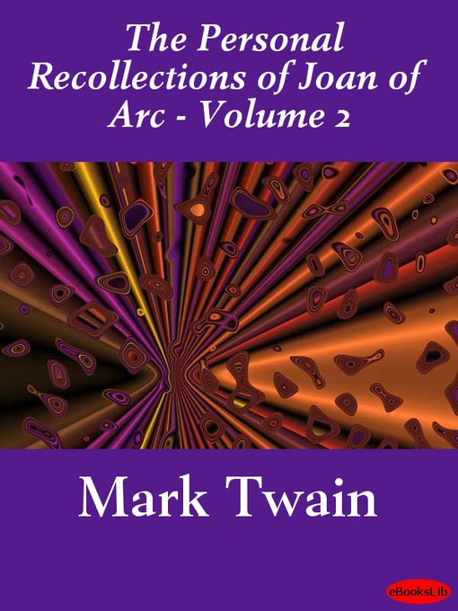 Title details for The Personal Recollections of Joan of Arc, Volume 2 by Mark Twain - Available