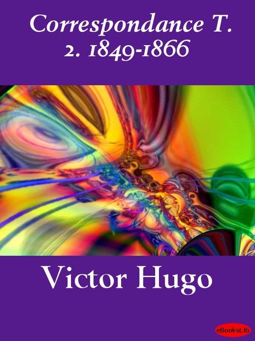 Title details for Correspondance, Volume 2 by Victor Hugo - Available