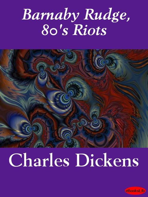 Title details for Barnaby Rudge, 80's Riots by Charles Dickens - Available