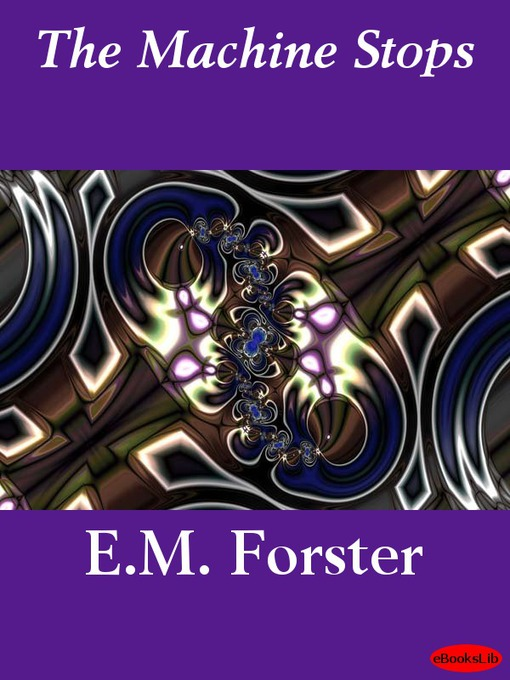 Title details for The Machine Stops by E. M. Forster - Available