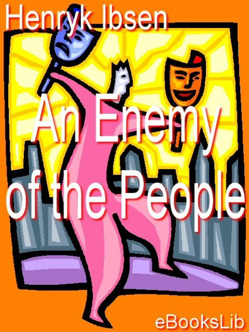 Title details for An Enemy of the People by Henrik Ibsen - Available