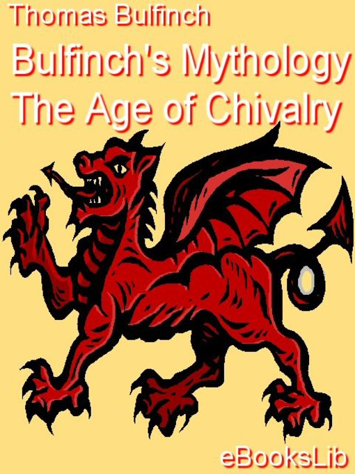 Title details for Bulfinch's Mythology - The Age of Chivalry by Thomas Bulfinch - Available