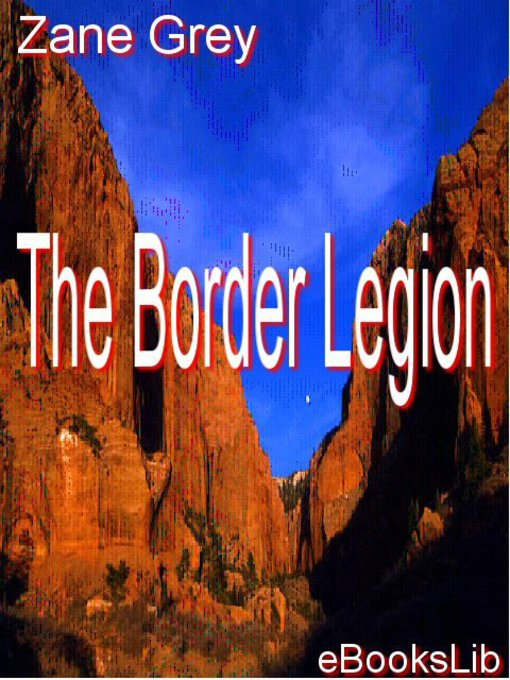 Title details for The Border Legion by Zane Grey - Wait list
