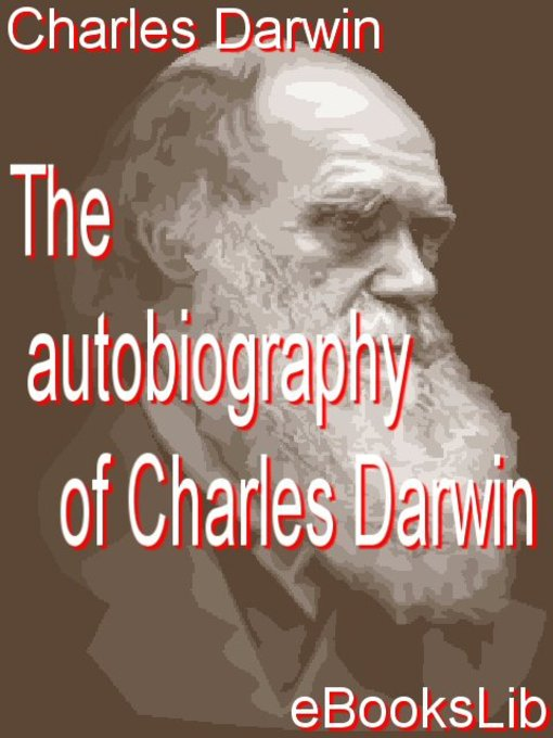 Title details for The Autobiography of Charles Darwin by Charles Darwin - Available