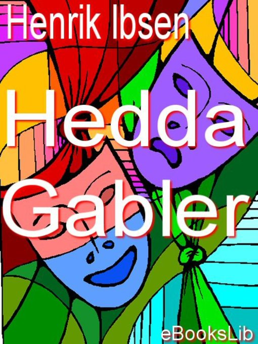 hedda gabler by henrik ibsen Many of the assessments of hedda gabler of the 1890s and the early 1900s continue to be expressed today for fllucas, hedda is a twentieth century new woman, the idle, emancipated woman--and what she is to do with her emancipation, the devil only knows (1962.
