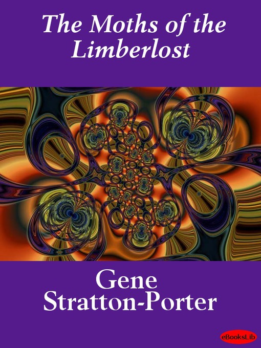 Title details for The Moths of the Limberlost by Gene Stratton-Porter - Wait list