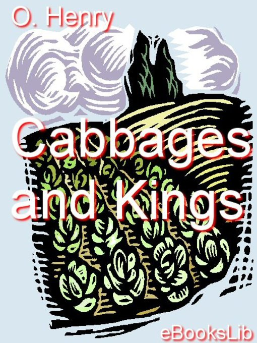 Title details for Cabbages and Kings by O. Henry - Available