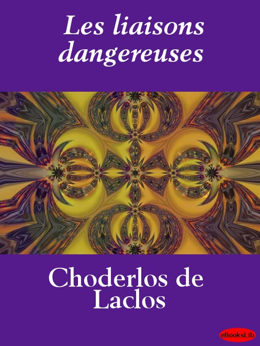 Title details for Les liaisons dangereuses by Choderlos de Laclos - Available