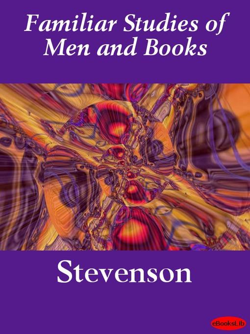 Title Details For Familiar Studies Of Men And Books By Robert Louis Stevenson