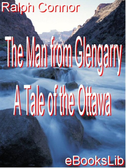 Cover of The Man from Glengarry - A Tale of the Ottawa